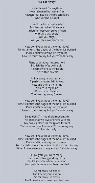 So Far Away-Avenged Sevenfold - Breaks my heart every time, but I love it.