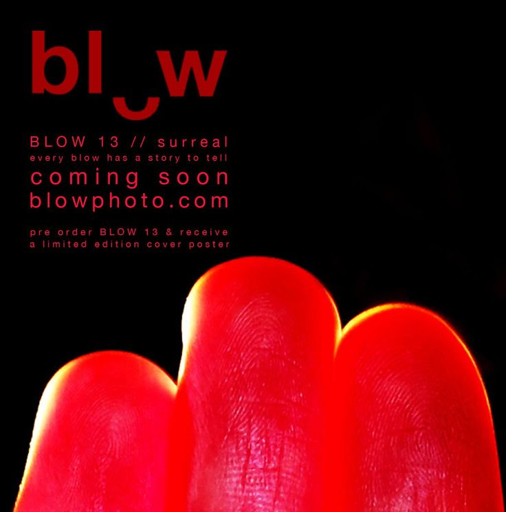 "BLOW 13 'surreal' pre order if you dare, and receive a complimentary cover poster. ""I doubt; I fear; I think strange things, which I dare not confess to my own soul"" bram stoker http://blowphoto.com/issues #BLOW13surreal #BLOWtrickortreat"