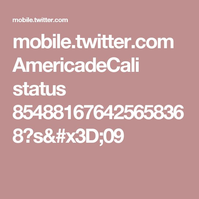 mobile.twitter.com AmericadeCali status 854881676425658368?s=09