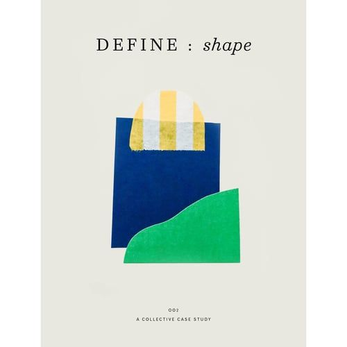 issue two of define. over 30 new artists define shape. mediums include typography, crochet, japanese marbling, photography and collage.