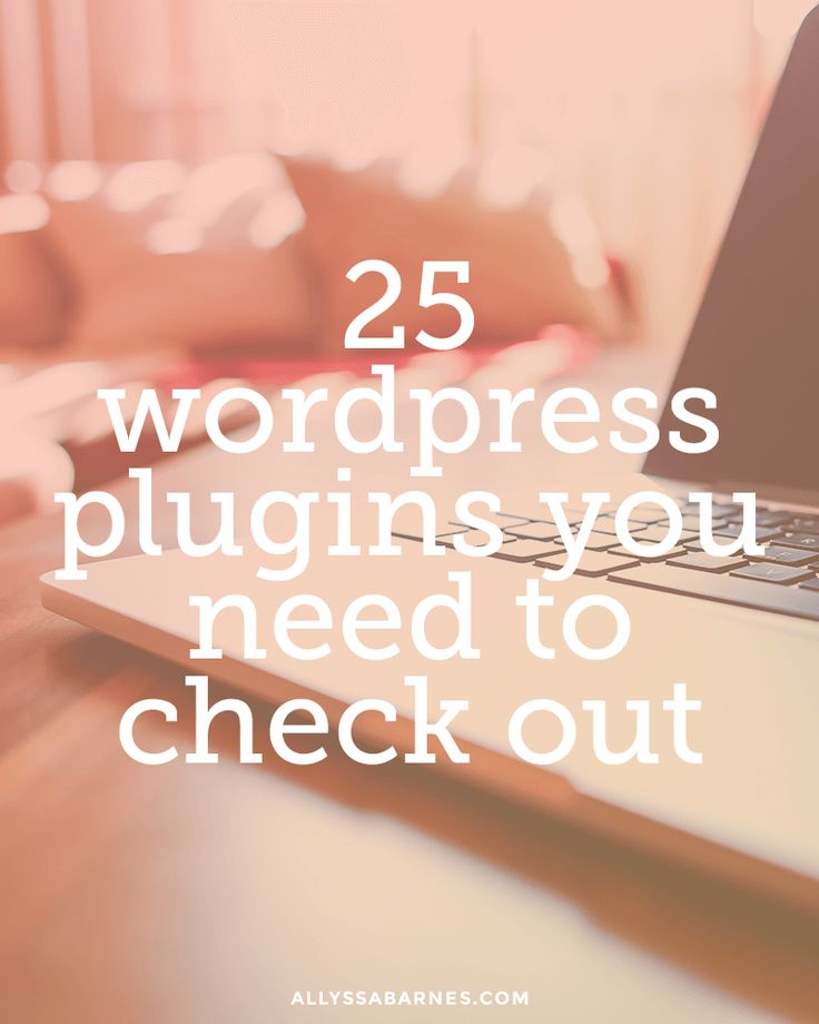 25 WordPress plugins you need to check out #wordpress #wordpressplugins