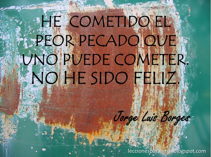 Frase sobre la felicidad - Jorge Luis Borges