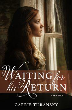 Waiting For His Return Civil War Novella