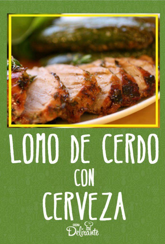 Prepara Un Jugosito Lomo De Cerdo Con Cerveza Lomo De Cerdo Asado Lomo De Cerdo Comidas Con Cerdo