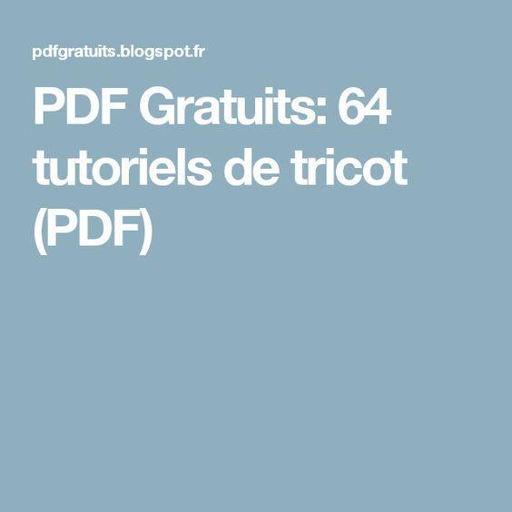 PDF Gratuits: 64 tutoriels de tricot (PDF). Gratuit, français, tricot.