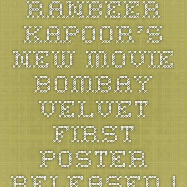 Ranbeer Kapoor's New Movie Bombay Velvet First Poster Released   A She