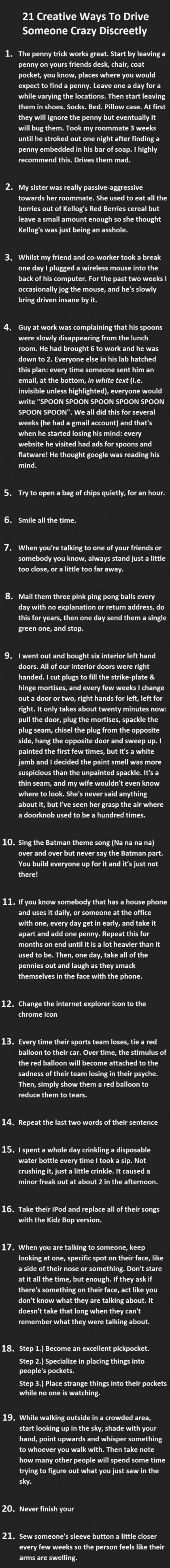 21 ways to drive someone crazy.