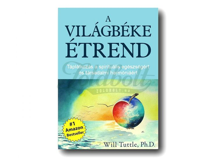 Will Tuttle: A világbéke étrend