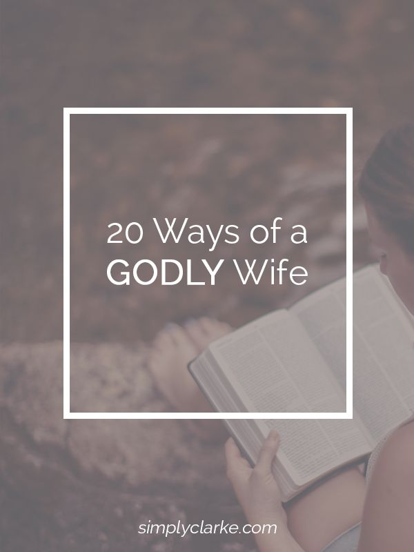 20 Ways of a Godly Wife - Simply Clarke