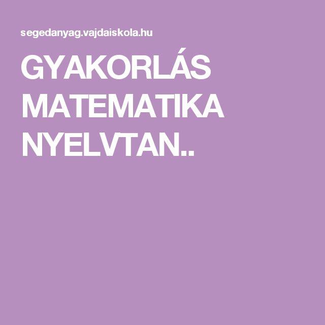 GYAKORLÁS MATEMATIKA NYELVTAN..