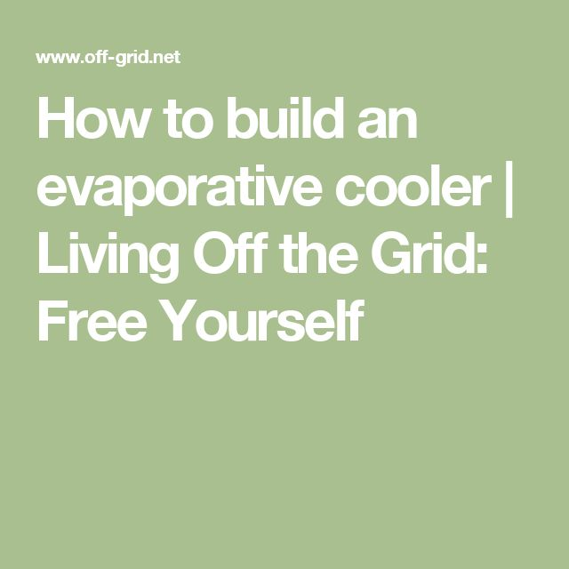 How to build an evaporative cooler | Living Off the Grid: Free Yourself