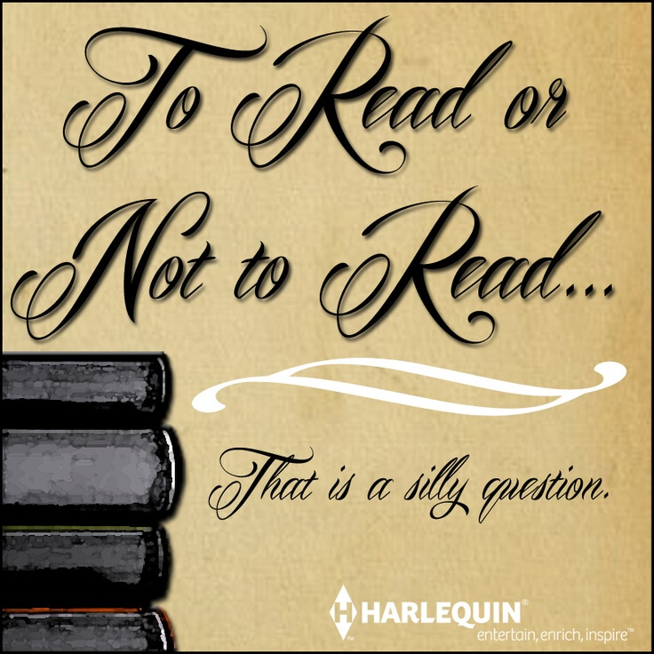 14 best my library images on pinterest reading good books and book quote to read or not to readat is a silly question a very silly question indeed make time to read more read on the bus turn off the tv and fandeluxe Images