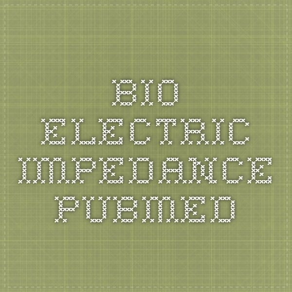 Bio-Electric Impedance - Pubmed