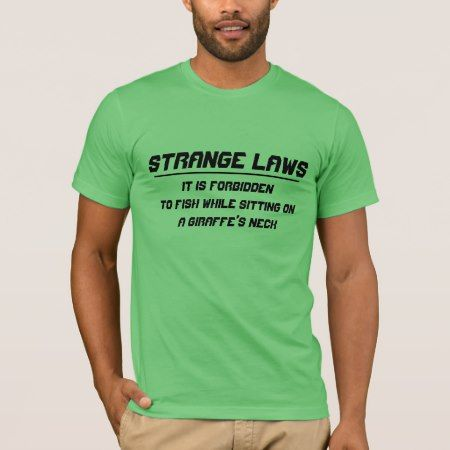 Strange laws forbidding fishing giraffe neck T-Shirt - tap, personalize, buy right now!
