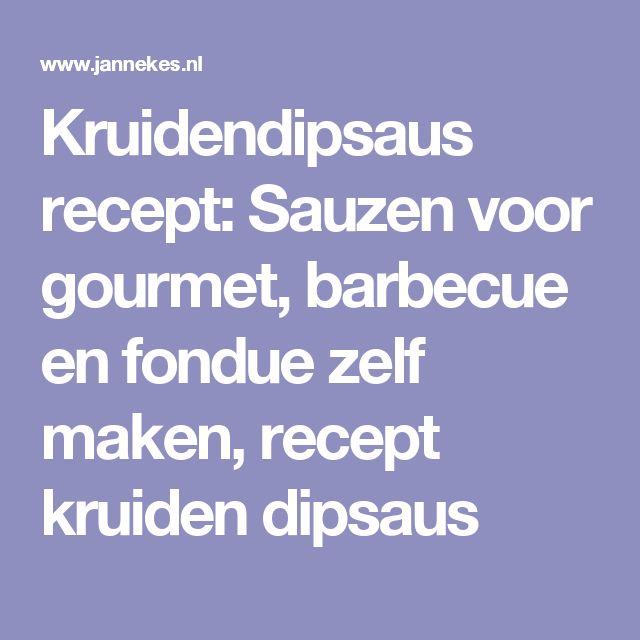 Kruidendipsaus recept: Sauzen voor gourmet, barbecue en fondue zelf maken, recept kruiden dipsaus