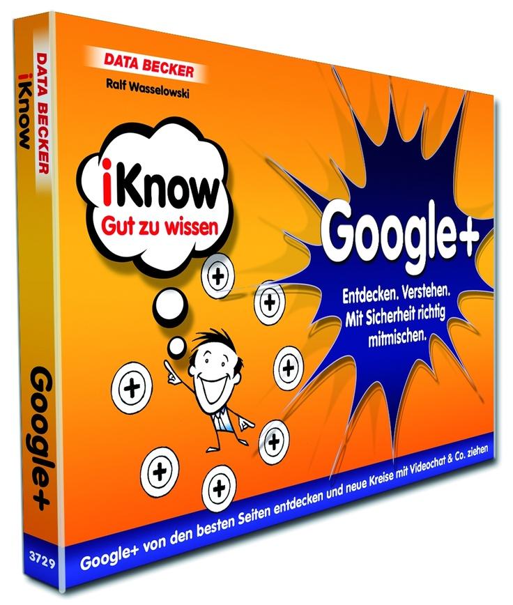 Google+   Entdecken.Verstehen.  Mit Sicherheit richtig mitmischen.  (von Ralf Wasselowski)  (DATA BECKER)
