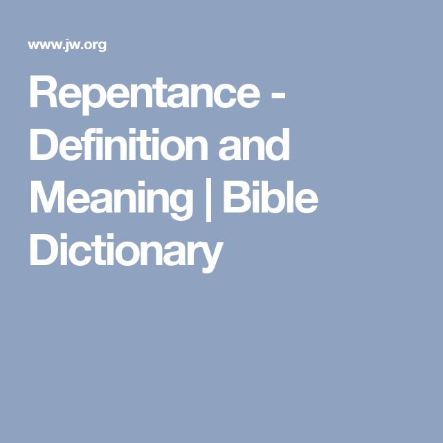 Repentance - Definition and Meaning | Bible Dictionary