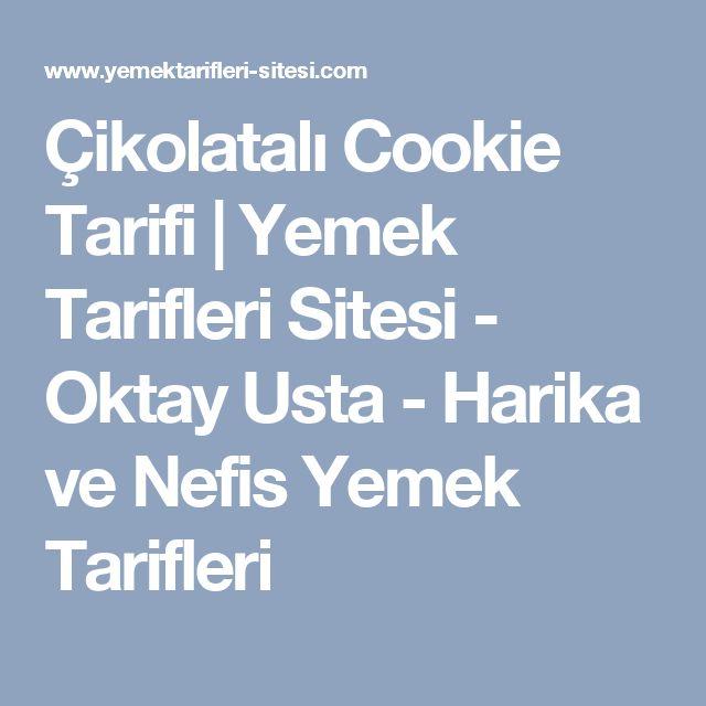 Çikolatalı Cookie Tarifi   Yemek Tarifleri Sitesi - Oktay Usta - Harika ve Nefis Yemek Tarifleri