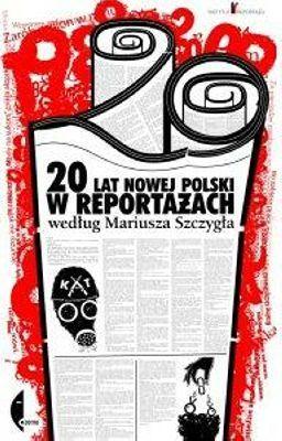20 lat nowej Polski w reportażach -   Szczygieł Mariusz , tylko w empik.com: 40,49 zł. Przeczytaj recenzję 20 lat nowej Polski w reportażach. Zamów dostawę do dowolnego salonu i zapłać przy odbiorze!