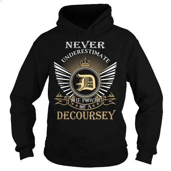 Never Underestimate The Power of a DECOURSEY - Last Name, Surname T-Shirt - #gift for girlfriend #graduation gift