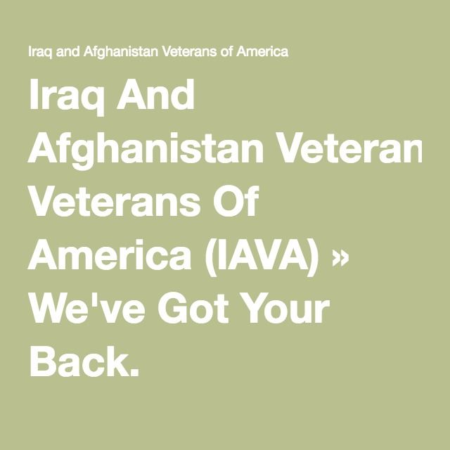 Iraq And Afghanistan Veterans Of America (IAVA) » We've Got Your Back.