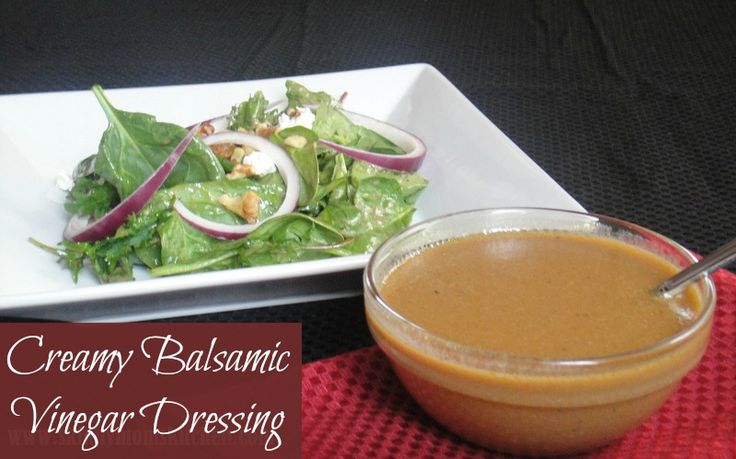 Homemade Creamy Balsamic Vinegar Dressing  76 calories and 2 weight watchers points plus