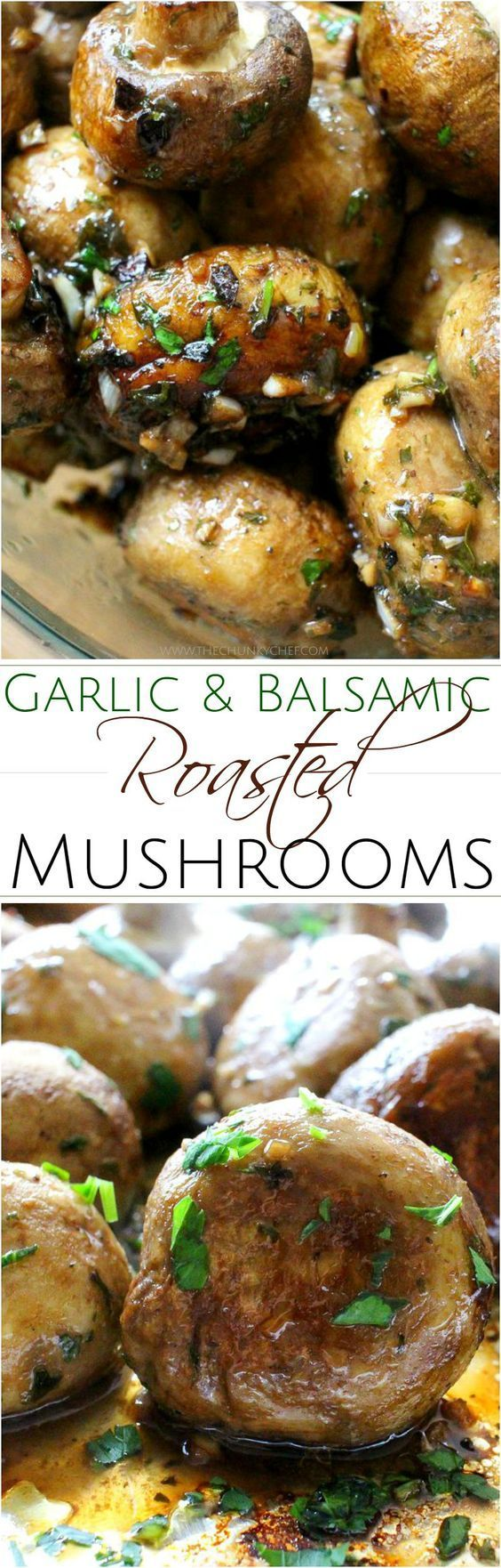 """Garlic and Balsamic Roasted Mushrooms Vegetable Side Dish Recipe via The Chunky Chef """"Fresh mushrooms are tossed in a flavorful vinaigrette and roasted to perfection... savory oven roasted mushrooms, on your table in 30 minutes!"""""""