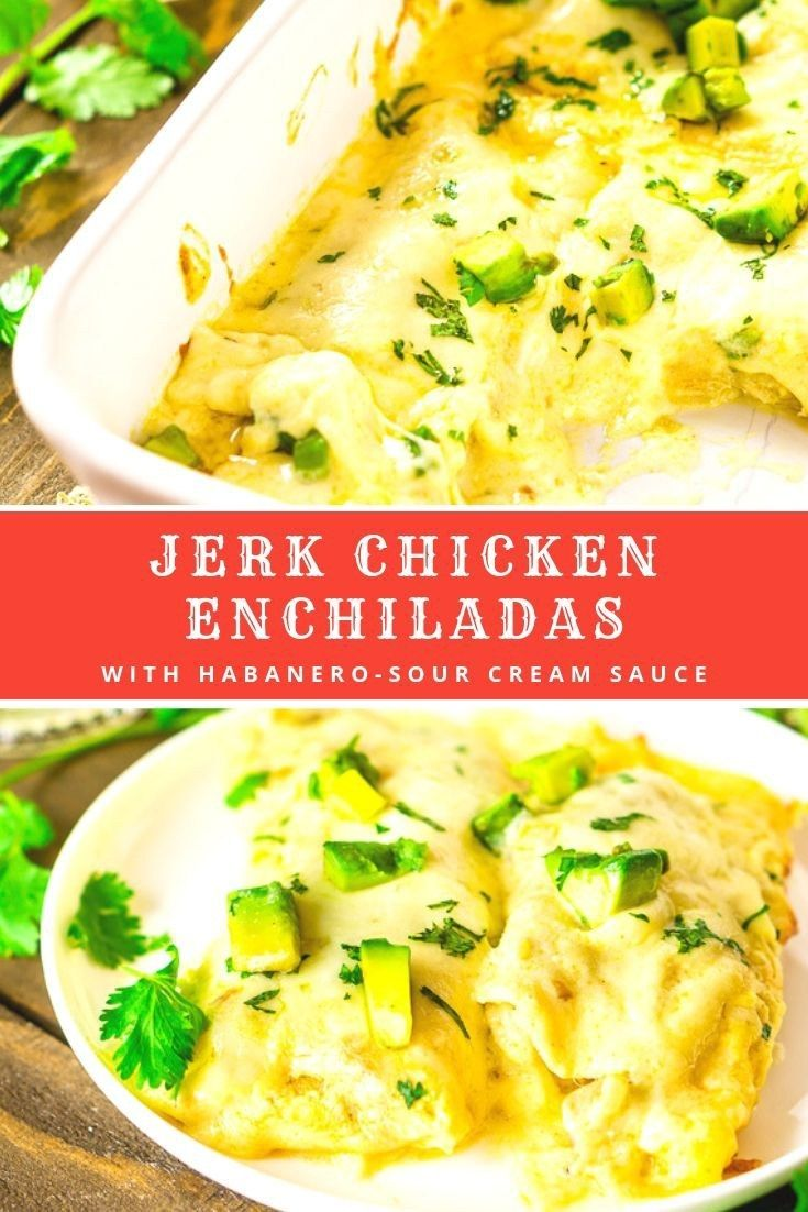 Jerk Chicken Enchiladas With Habanero Sour Cream Sauce Burrata And Bubbles Recipe Recipes Chicken Enchiladas Enchilada Recipes