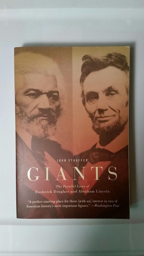 Giants: Parallel Lives of Frederick Douglass & Abraham Lincoln by John Stauffer
