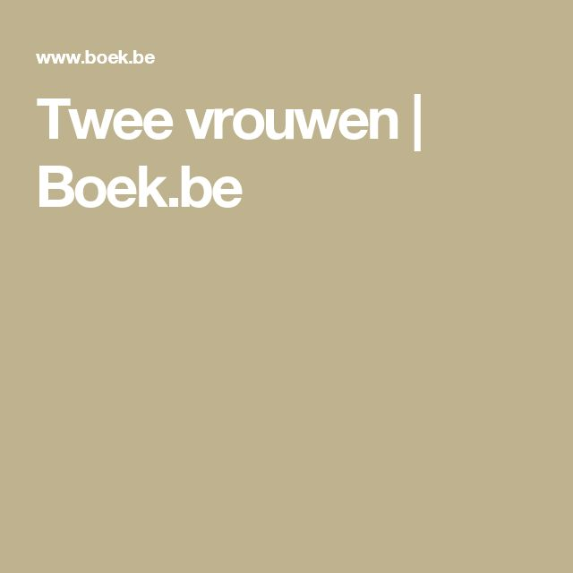 Twee vrouwen   Boek.be