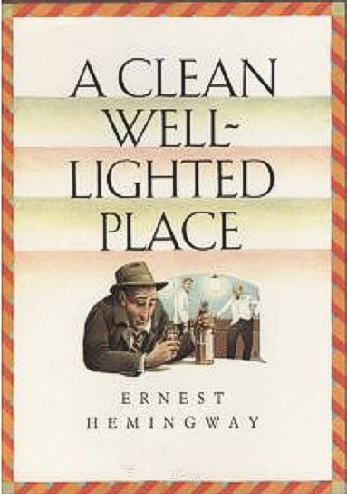 Ernest Hemingway's A Clean, Well-Lighted Place: Summary & Analysis