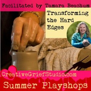 Upcoming Summer Playshop: Transforming The Hard Edges with Tamara Beachum - http://griefcoachingcertification.com/2015/07/upcoming-summer-playshop-transforming-the-hard-edges-with-tamara-beachum/