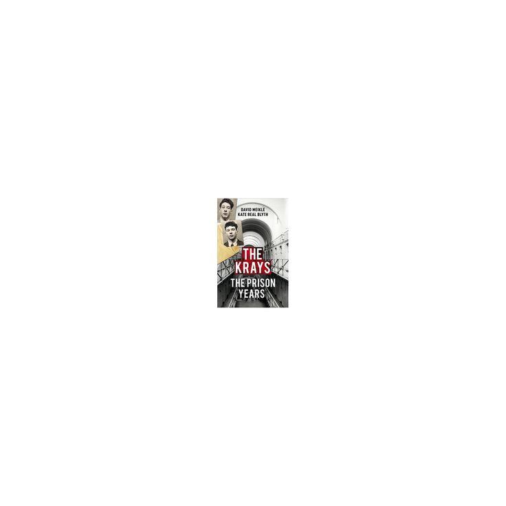 Krays : The Prison Years (Hardcover) (David Meikle & Kate Beal Blyth)