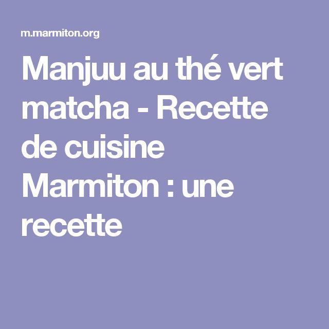 Manjuu au thé vert matcha - Recette de cuisine Marmiton : une recette