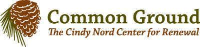 Common Ground: The Cindy Nord Center for Renewal