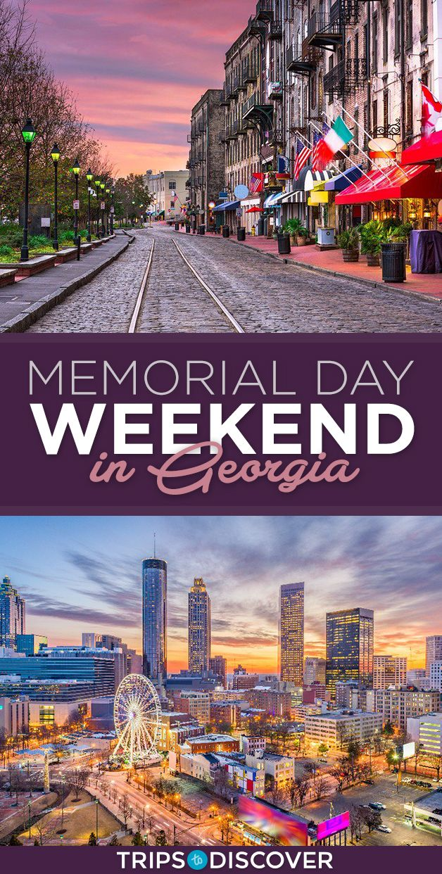 9 Memorial Day Weekend Getaways To Kick Off Your Summer In Georgia Memorial Day Weekend Getaways Travel Usa Weekend Getaways