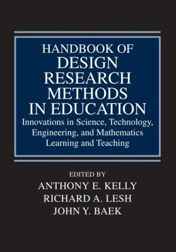 Handbook of Design Research Methods in Education: Innovations in Science, Technology, Engineering, and Mathematics Learning and Teaching by Anthony E. Kelly. $119.95. Author: Anthony E. Kelly. Edition - 1. Publication: June 21, 2008. Publisher: Routledge; 1 edition (June 21, 2008)