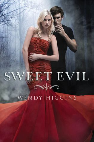 Sweet Evil (Sweet Evil Trilogy #1) - Wendy Higgins