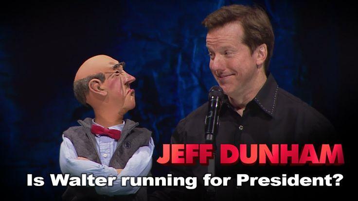 """Is Walter running for President?""   Jeff Dunham: Politically Unbalanced..."
