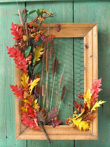 Picture Frame Wreath - Back a weathered frame with chicken wire as the canvas for colorful finds. Glue or wire real or silk leaves, bittersweet vines, berries, and cattails to the wire or frame.