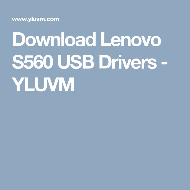 How to download and install lenovo s560 official usb drivers.