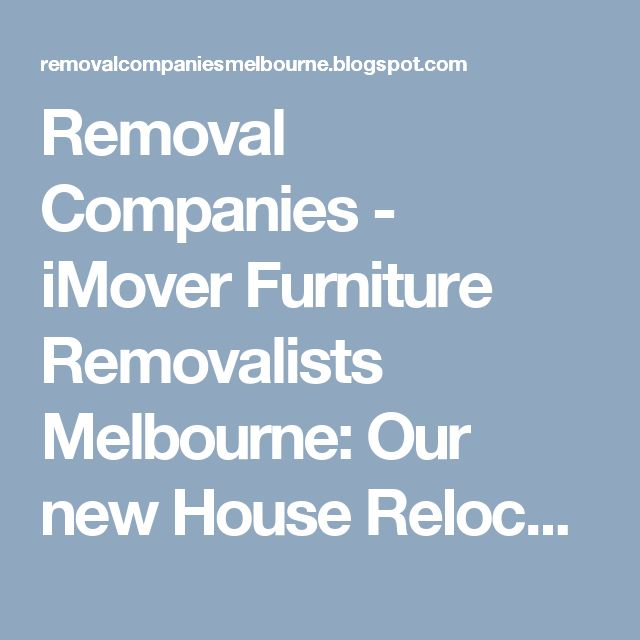 Removal Companies - iMover Furniture Removalists Melbourne: Our new House Relocations Melbourne webpage is here... house relocations melbourne removal companies move house melbourne moving house melbourne moving services melbourne moving companies melbourne removals companies house relocation melbourne furniture removalist melbourne moving companies