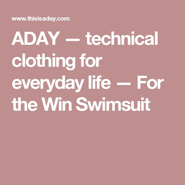 ADAY — technical clothing for everyday life — For the Win  Swimsuit