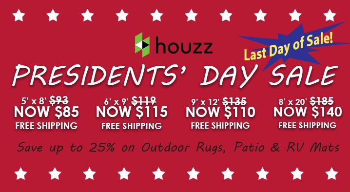 Today's the last day of Houzz's Presidents' Day Sale! Up to 25% Off on all b.b.begonia Outdoor Rugs, Patio Mats & RV Mats. Go to this link to shop our rugs. http://www.houzz.com/photos/rugs/seller--bbbegonia