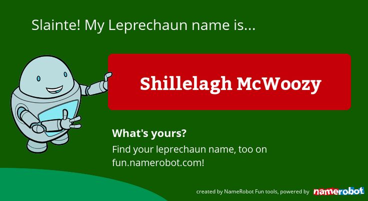 Your exciting new Leprechaun name!