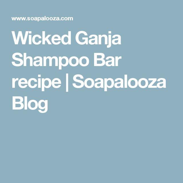 Wicked Ganja Shampoo Bar recipe | Soapalooza Blog