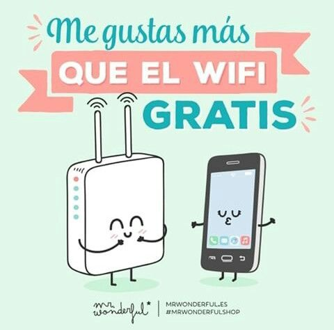Me gustas más que el wifi gratis