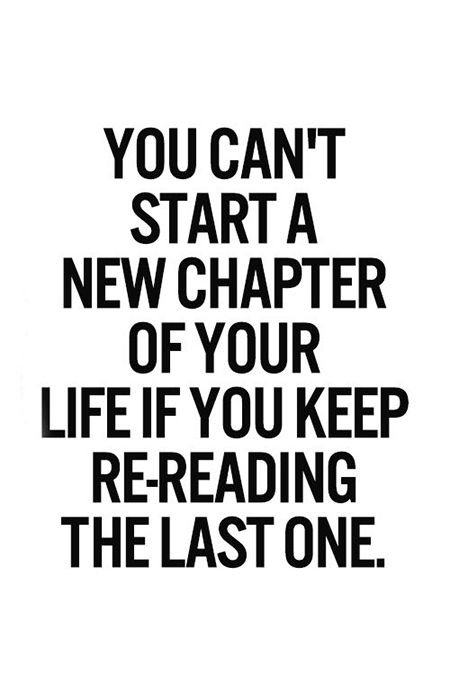 Move On: You can't start a New Chapter of your life, if you keep re-reading the last one