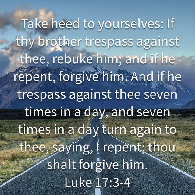 Luke 17:3-4 KJV love this verse                                                                                                                                                                                 More
