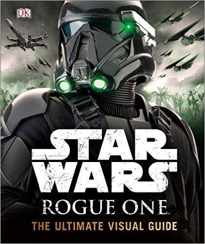 Star Wars Rogue One The Ultimate Visual Guide: Amazon.de: Pablo Hidalgo: Fremdsprachige Bücher